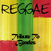 Reggae (Tribute to the Beatles) by Various Artists
