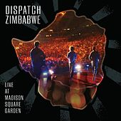 Dispatch: Zimbabwe - Live at Madison Square Garden by Dispatch