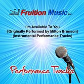 I'm Available to You (Originally Performed by Milton Brunson) [Instrumental Performance Tracks] by Fruition Music Inc.