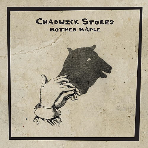 Mother Maple by Chadwick Stokes
