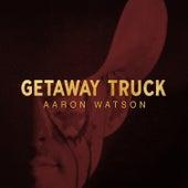 Getaway Truck by Aaron Watson