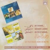Un Sourire... Quelques larmes un peu d'amour / Les plus beaux jours de ma vie (Original Soundtrack Recording) by Elias Rahbani
