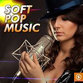 Soft Pop Music by Various Artists