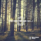 The Deeper We Go... , Vol. 3 by Various Artists
