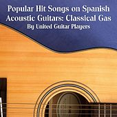 Popular Hit Songs on Spanish Acoustic Guitars: Classical Gas by United Guitar Players