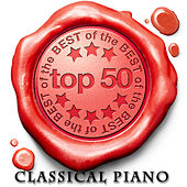 TOP 50 - Classical Piano Pieces by Various Artists