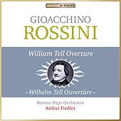 Masterpieces Presents Gioacchino Rossini: William Tell Overture (Wilhelm Tell Ouvertüre) von Arthur Fiedler