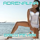 Adrenalina (Originally Performed By Wisin, Ricky Martin, Jennifer Lopez) by Disco Fever