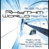 Rhythm World (Remix) [feat. Gleam Joel} by Russ Miller