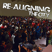 Realigning the City by Etthehiphoppreacher
