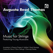 Augusta Read Thomas Music for Strings by Various Artists