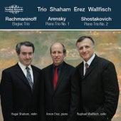 Trio Shaham Erez Wallfisch: Rachmaninoff, Arensky and Wallfisch Piano Trios by Trio Shaham Erez Wallfisch