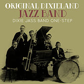 Dixie Jass Band One-Step by Original Dixieland Jazz Band