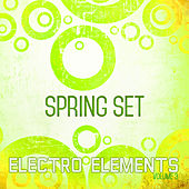 Electro Elements: Spring, Vol. 3 by Various Artists