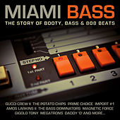 Miami Bass - The Story of Booty, Bass & 808 Beats by Various Artists