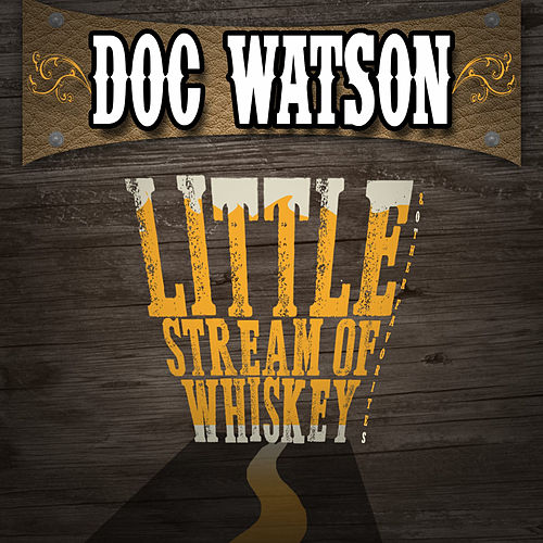 Little Stream of Whiskey & Other Favorites by Doc Watson