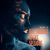 Electronica: Night Sessions, Vol. 10 by Various Artists