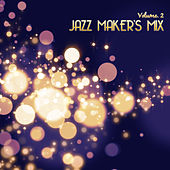 Jazz Maker's Mix, Vol. 2 by Various Artists