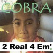 2 Real 4 Em' II von Cobra