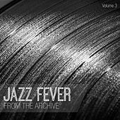Jazz Fever: From the Archive, Vol. 3 by Various Artists