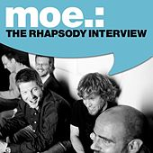 moe.: The Rhapsody Interview by moe.