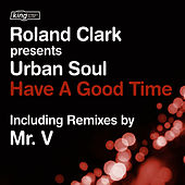 Have A Good Time by Roland Clark