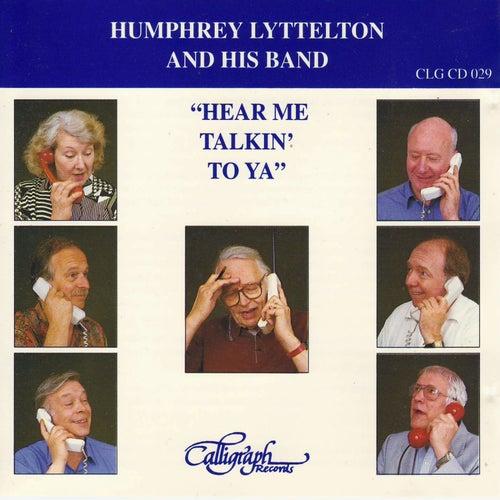 Hear Me Talkin' To Ya by Humphrey Lyttelton