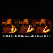 A Dream Of Her by Micah P. Hinson