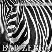 Bar Zebra: Jazz Collection, Vol. 8 by Various Artists