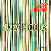 Easy Living: Jazz Moods, Vol. 4 by Various Artists