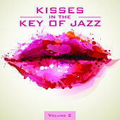 Kisses in the Key of Jazz, Vol. 2 by Various Artists