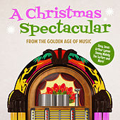 A Christmas Spectacular from the Golden Age of Music by Various Artists