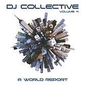 DJ Collective: A World Report, Vol. 4 by Various Artists