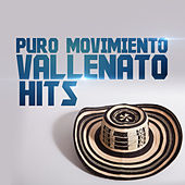 Puro Movimiento Vallenato Hits by Various Artists