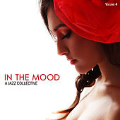 In the Mood: A Jazz Collective, Vol. 4 by Various Artists