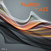 A Passion for Jazz, Vol. 5 by Various Artists