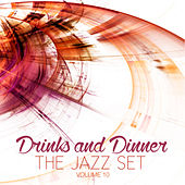 Drinks and Dinner: The Jazz Set, Vol. 10 by Various Artists