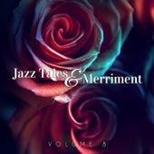Jazz Tales & Merriment, Vol. 8 by Various Artists