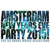 Amsterdam New Years Eve Party 2015! von Various Artists