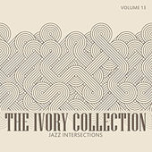 The Ivory Collection: Jazz Intersections, Vol. 13 by Various Artists