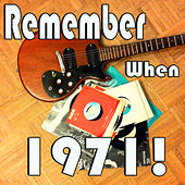 Remember When...1971! by Various Artists