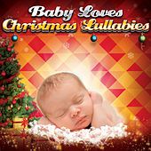 Baby Loves Christmas Lullabies by Various Artists