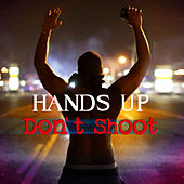 Hands up Don't Shoot by Various Artists
