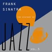 The History of Jazz Vol. 5 by Frank Sinatra