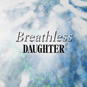 Breathless EP by Daughter