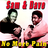 No More Pain von Sam and Dave