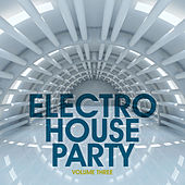 Electro House Party, Vol. 3 by Various Artists