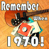 Remember When...1970! by Various Artists