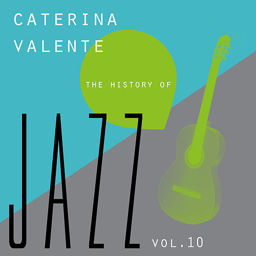 The History of Jazz Vol. 10 by Caterina Valente