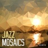 Jazz Mosaics, Vol. 10 by Various Artists